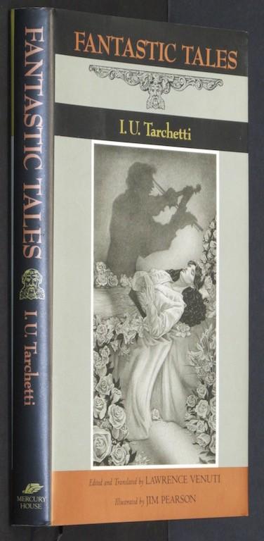 Fantastic Tales by Tarchetti, I.U.; Venuti, Lawrence; Pearson, Jim