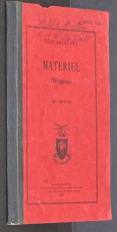 BOOK 102 FIELD ARTILLERY MATERIEL (WEAPONS) 1934 EDITION
