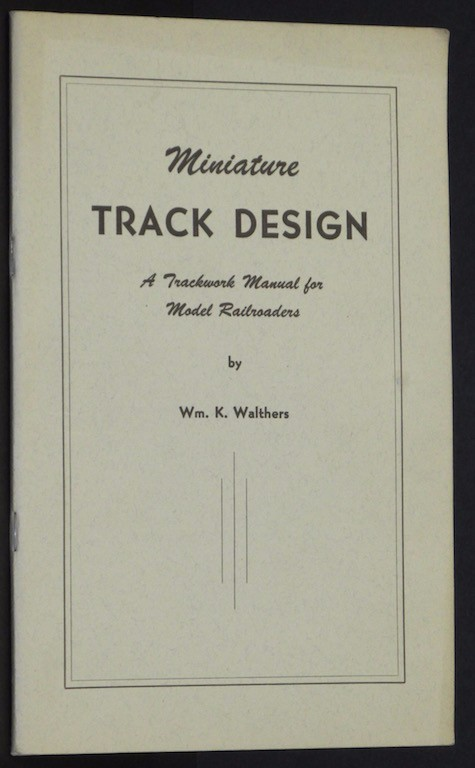 Miniature track design,: A trackwork manual for model railroaders;