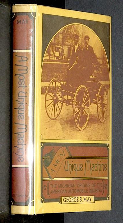 A Most Unique Machine: The Michigan Origins of the American Automobile Industry