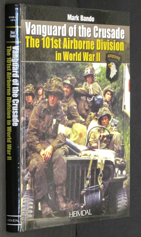 La 101st Airborne Division dans la Seconde Guerre mondiale: Vanguard of the Crusade