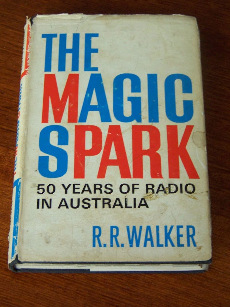 The-Magic-Spark-50-Years-of-radio-in-Australia-R-R-Walker-HC-DJ-1973-1st