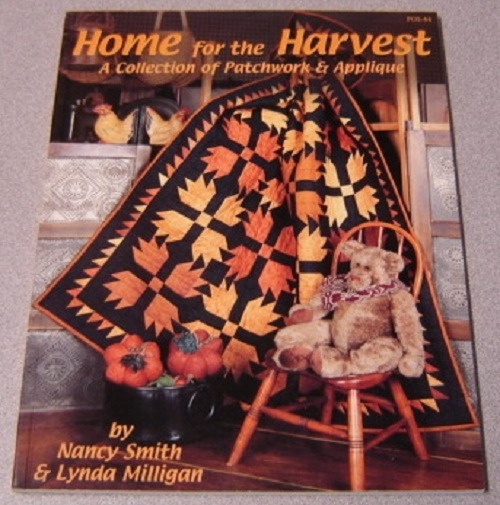 Home for the Harvest : A Collection of Patchwork & Applique, Smith, Nancy; Milligan, Lynda