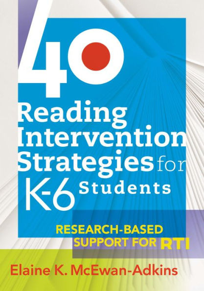 Image 0 of 40 Reading Intervention Strategies for K-6 Students: Research-Based Support for
