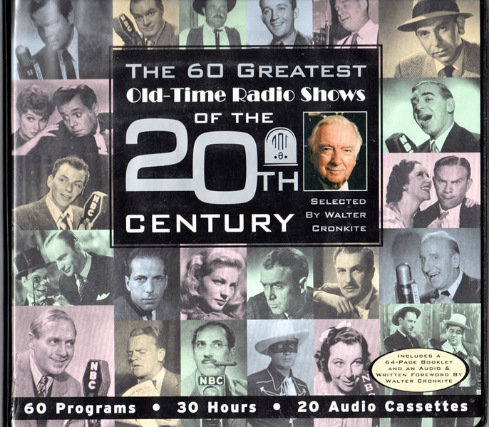 The 60 Greatest Old-Time Radio Shows of the 20th Century selected Walter Cronkite
