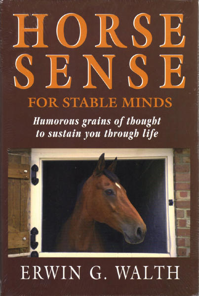 Image 0 of Horse Sense for Stable Minds: Humorous Grains of Thought to Sustain You Through