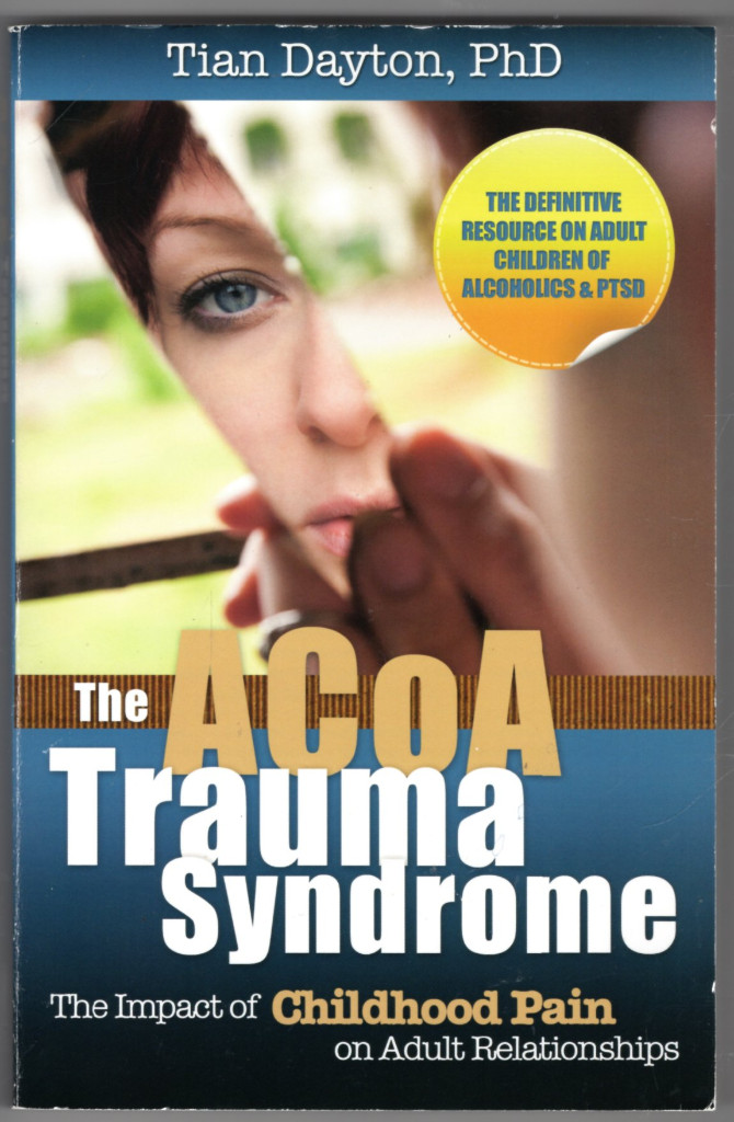 Image 0 of The ACOA Trauma Syndrome: The Impact of Childhood Pain on Adult Relationships