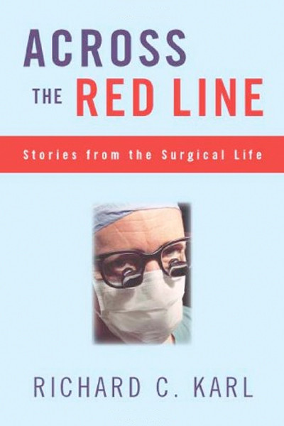 Image 0 of Across The Red Line: Stories From The Surgical Life