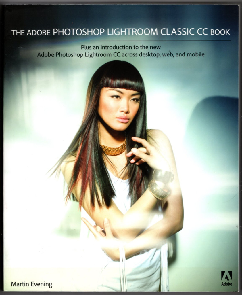 Image 0 of The Adobe Photoshop Lightroom Classic CC Book: Plus an introduction to the new A
