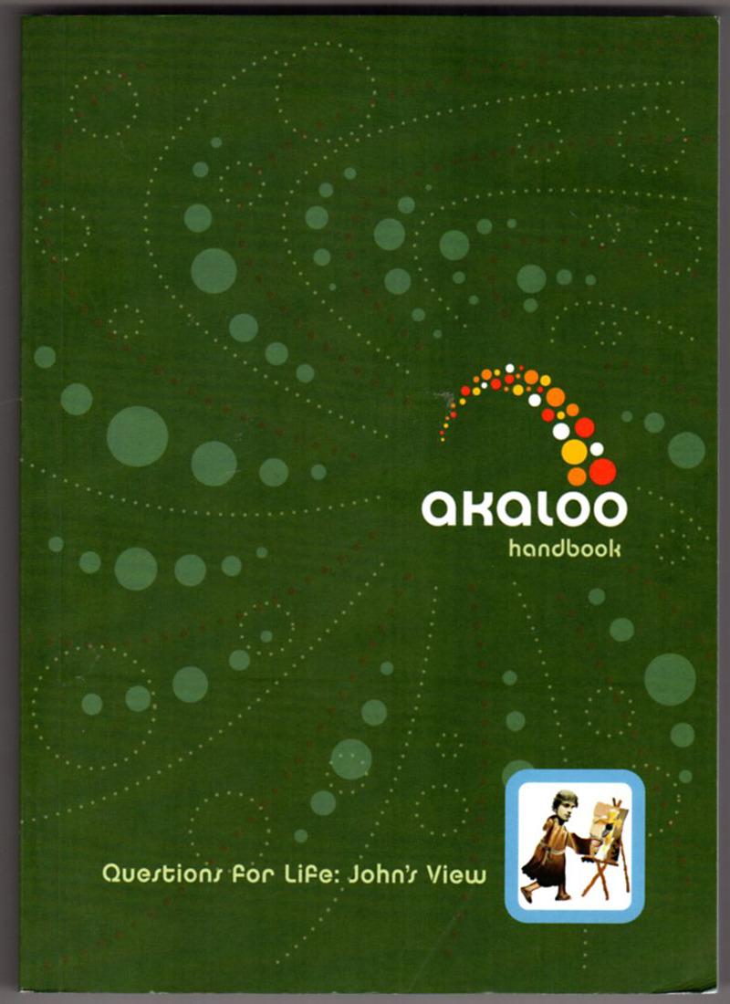 Image 0 of Akaloo Handbook (Gr. 9-12): Questions for Life: John's View