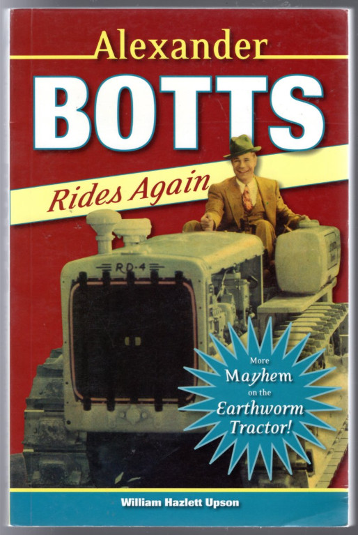 Image 0 of Alexander Botts Rides Again: More Mayhem on the Earthworm Tractor!