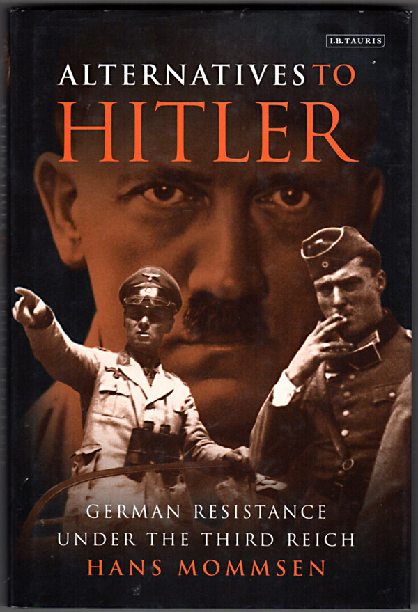 Image 0 of Alternatives to Hitler: German Resistance Under the Third Reich