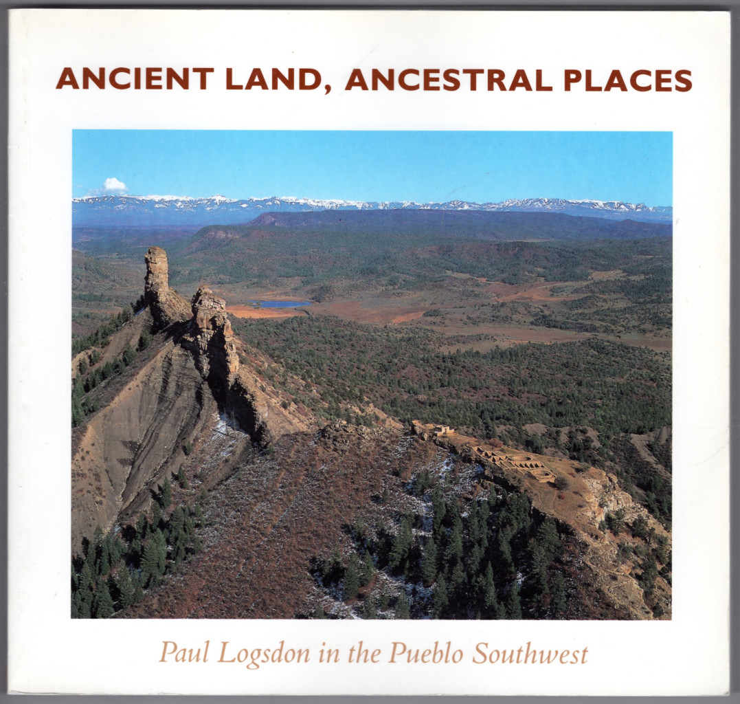 Image 0 of Ancient Land, Ancestral Places: Paul Logsdon in the Pueblo Southwest