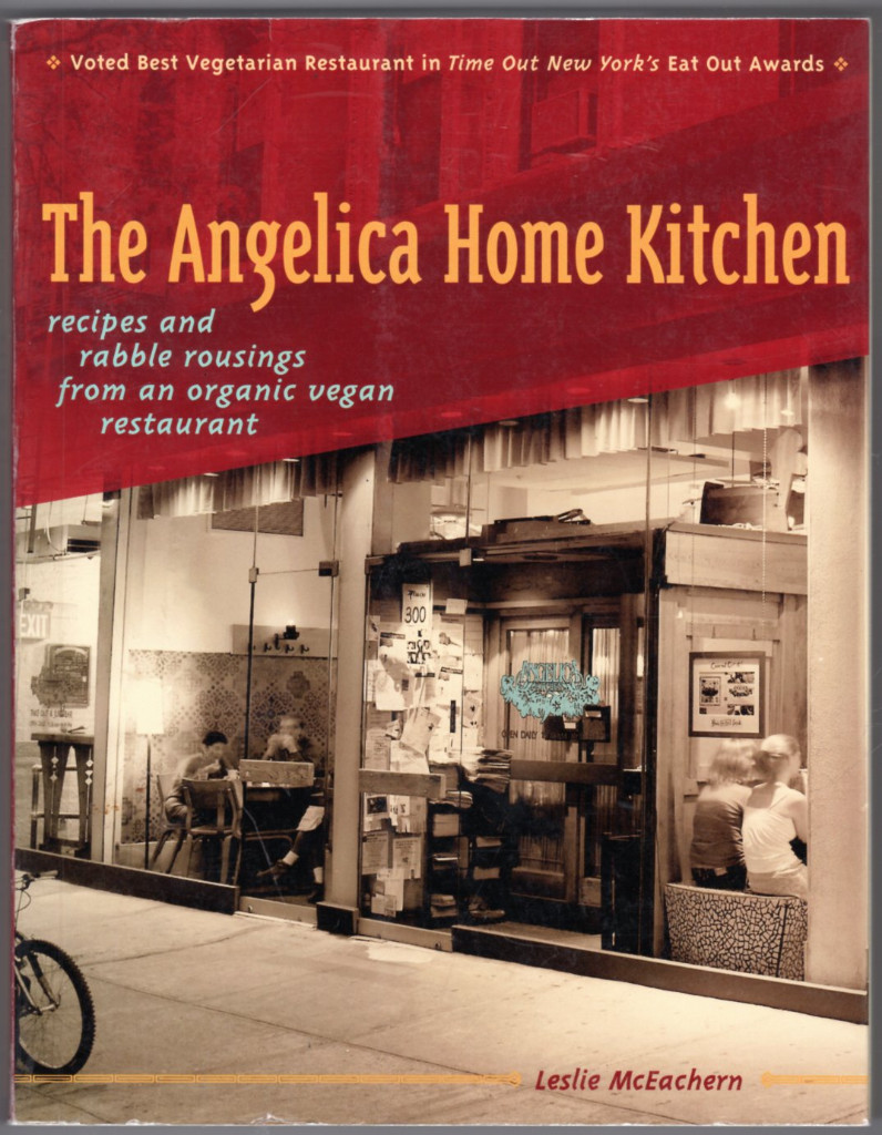 Image 0 of The Angelica Home Kitchen: Recipes and Rabble Rousings from an Organic Vegan Res