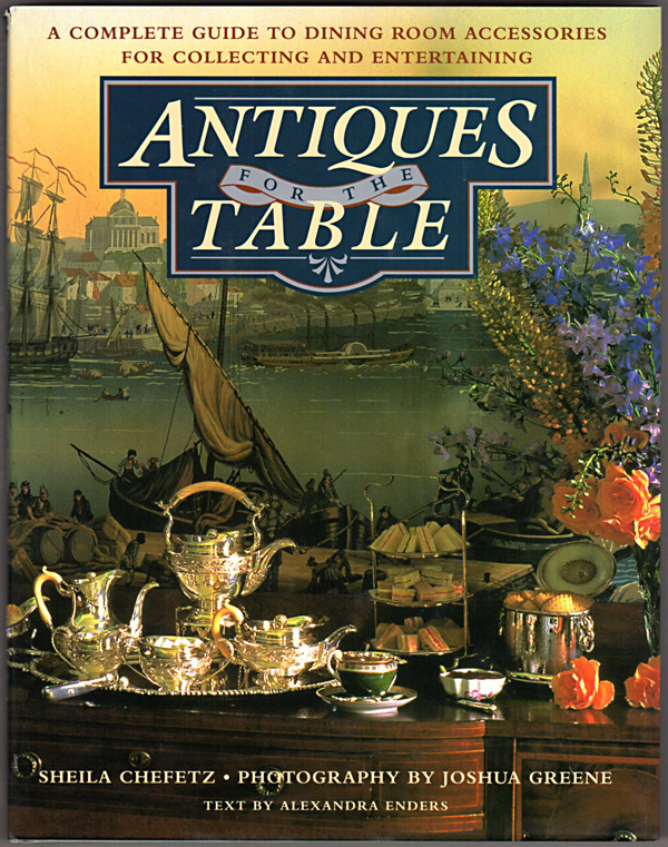 Image 0 of Antiques for the Table: A Complete Guide to Dining Room Accessories for Collecti