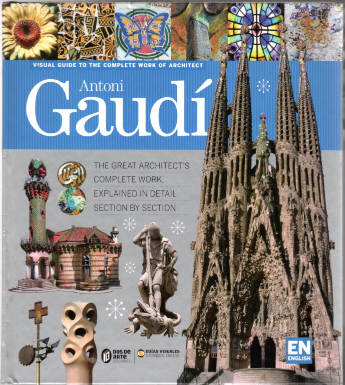 Image 0 of Visual Guide to the Complete Work of Architect Antoni Gaudi