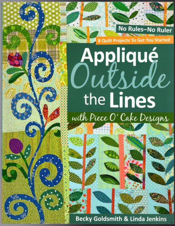 Image 0 of Applique Outside the Lines with Piece O'Cake Designs: No Rules-No Ruler