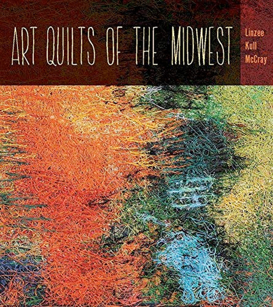 Image 0 of Art Quilts of the Midwest