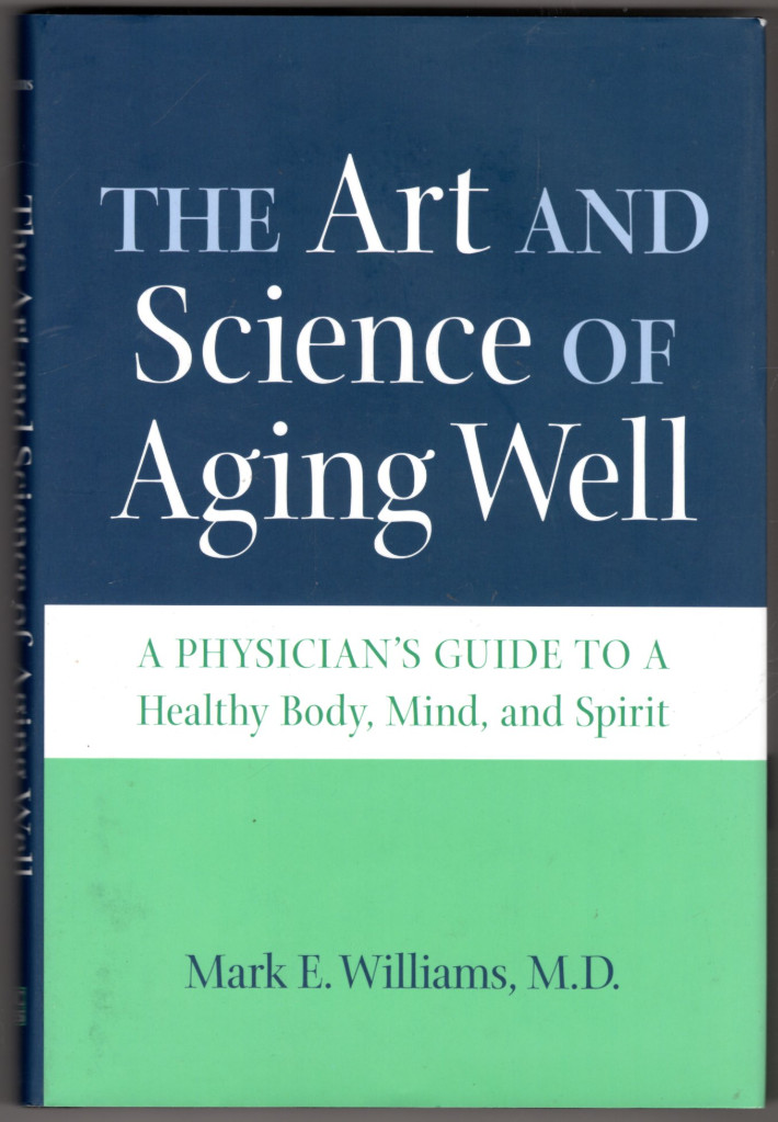 Image 0 of The Art and Science of Aging Well: A Physician's Guide to a Healthy Body, Mind,