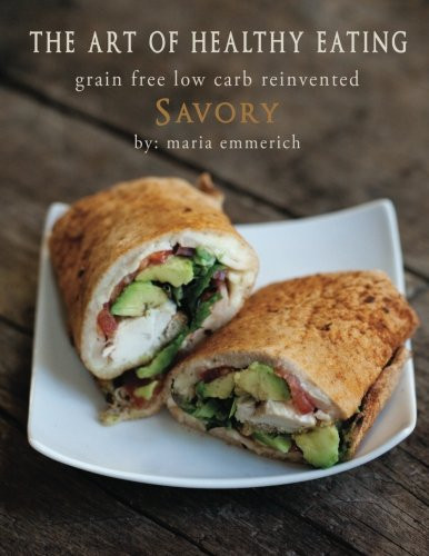 Image 0 of The Art of Healthy Eating - Savory: grain free low carb reinvented: 3