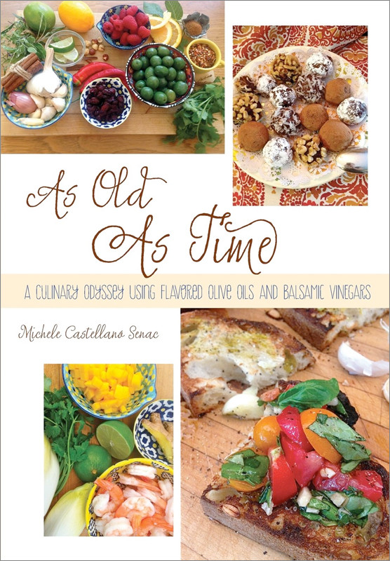 Image 0 of As Old As Time: A Culinary Odyssey Using Flavored Olive Oils and Balsamic Vinega
