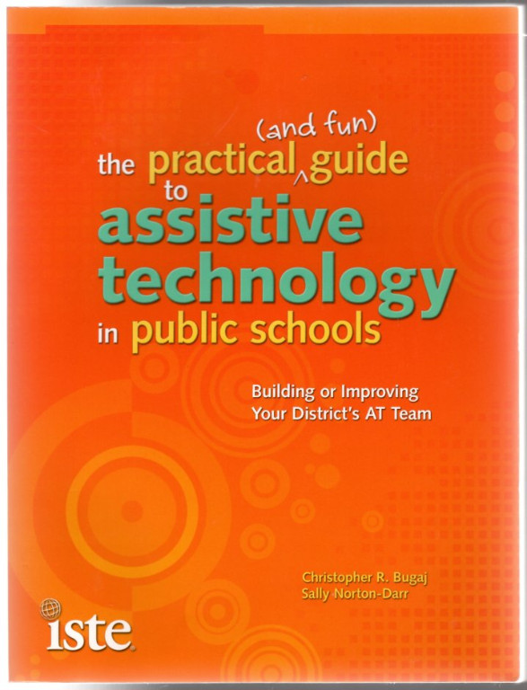 Image 0 of The Practical (and Fun) Guide to Assistive Technology in Public Schools: Buildin