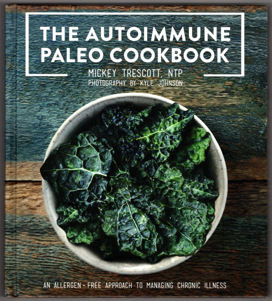 Image 0 of The Autoimmune Paleo Cookbook: An Allergen-Free Approach to Managing Chronic Ill