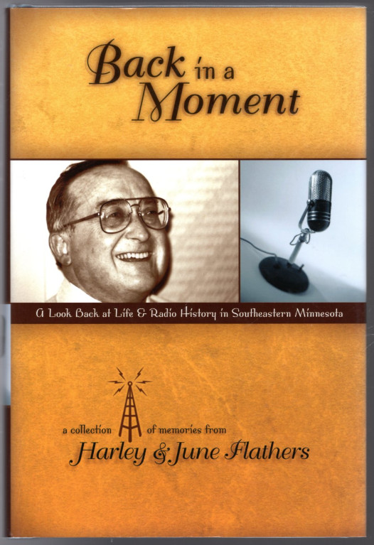Image 0 of Back in a Moment: A Look Back At Life and Radio History in Southeastern Minnesot