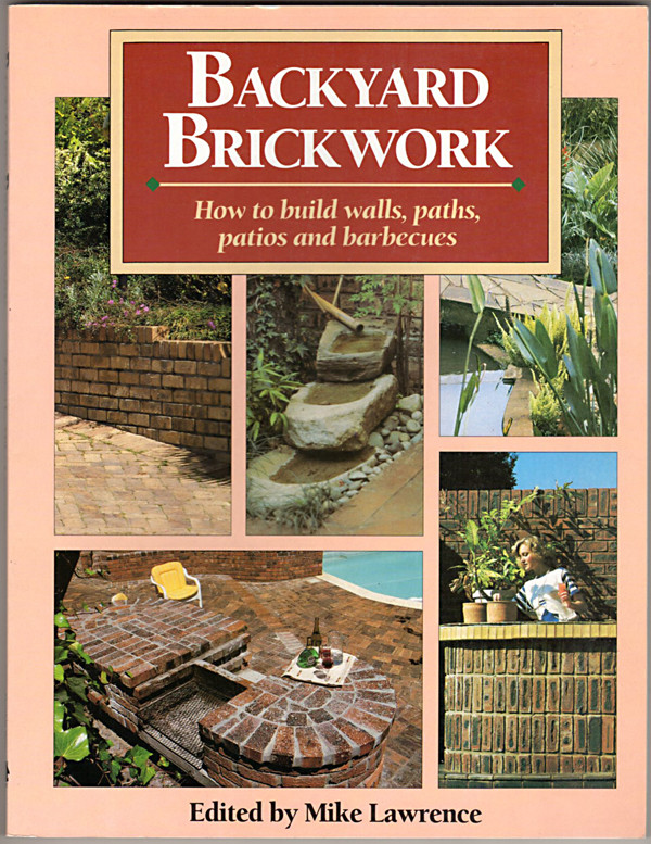 Image 0 of Backyard Brickwork: How to Build Walls, Paths, Patios, and Barbecues