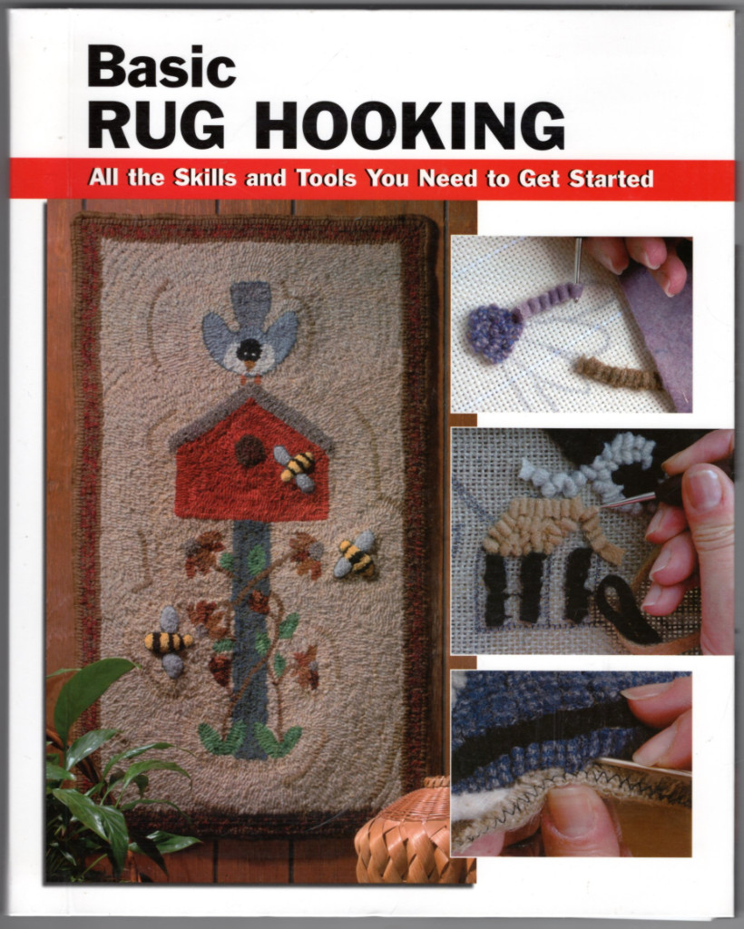 Image 0 of Basic Rug Hooking: All the Skills and Tools You Need to Get Started (How To Basi