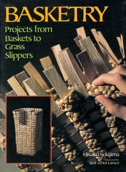 Image 0 of Basketry: Projects from Baskets to Grass Slippers