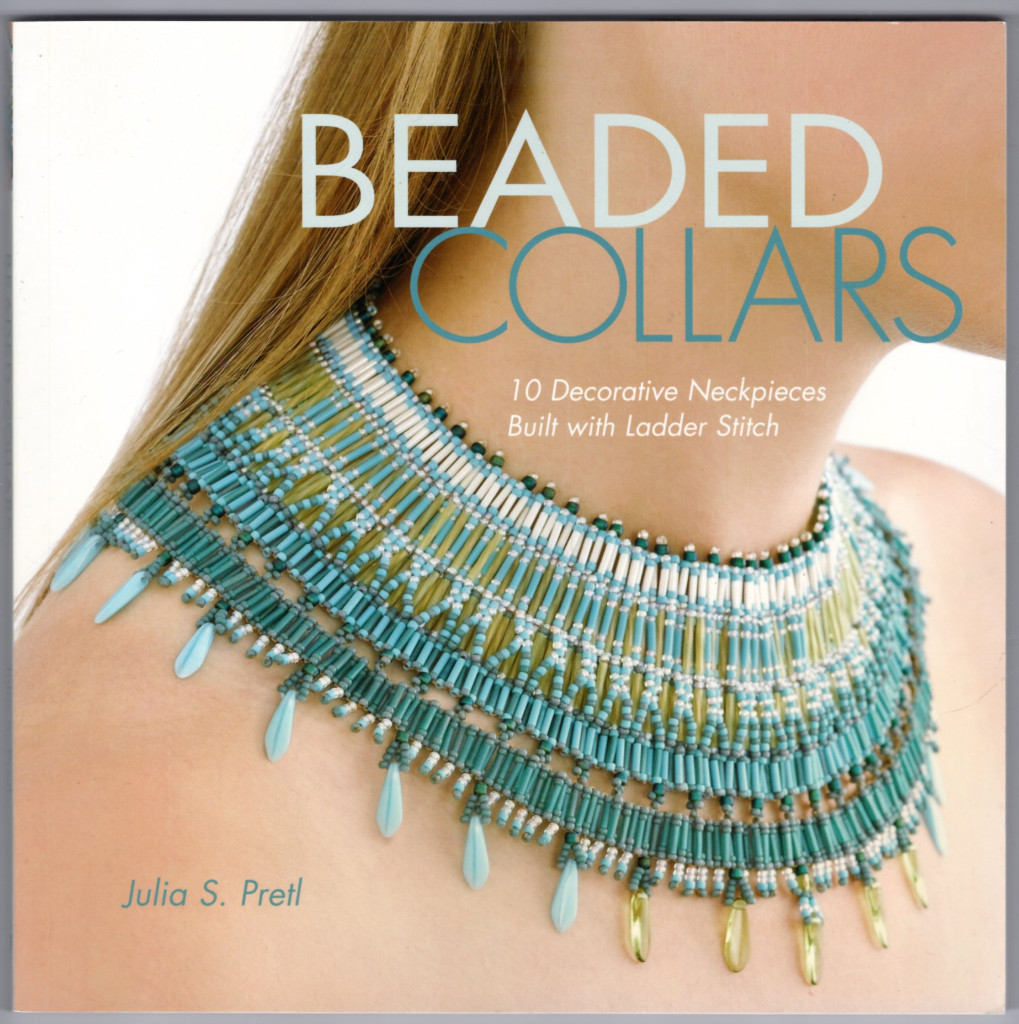 Image 0 of Beaded Collars: 10 Decorative Neckpieces Built with Ladder Stitch