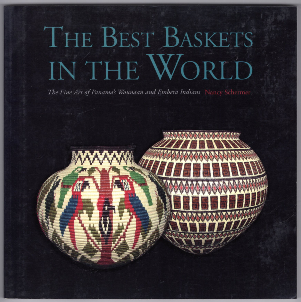 Image 0 of The Best Baskets in the World - The Fine Art of Panama's Wounaan and Embera Indi