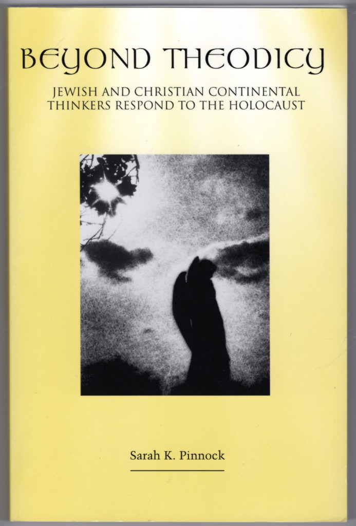 Image 0 of Beyond Theodicy: Jewish and Christian Continental Thinkers Respond to the Holoca