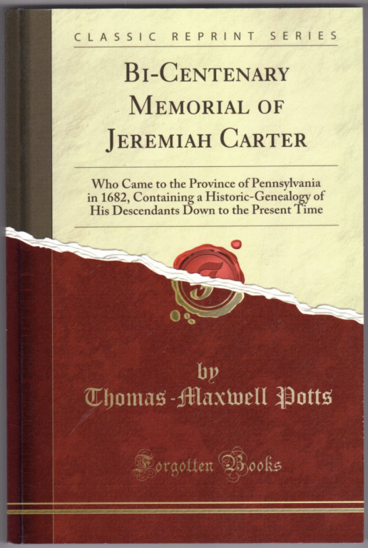 Image 0 of Bi-Centenary Memorial of Jeremiah Carter: Who Came to the Province of Pennsylvan