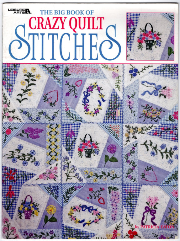 Image 0 of The Big Book Of Crazy Quilt Stitches  (Leisure Arts #1872)