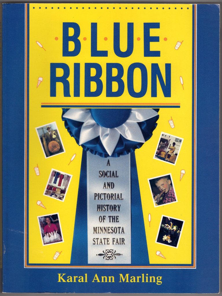 Image 0 of Blue Ribbon: A Social And Pictorial History Of The Minnesota State Fair