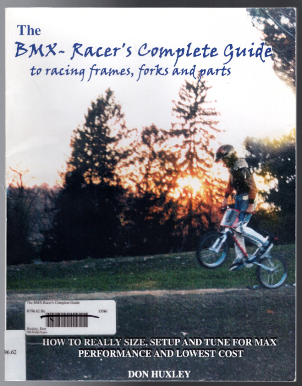 Image 0 of The BMX-Racer's Complete Guide to racing frames, forks and parts