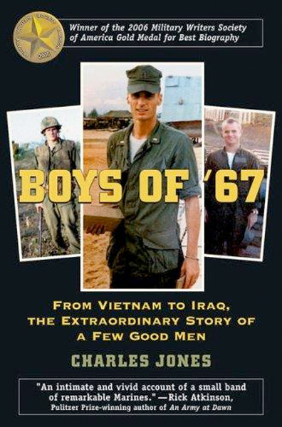 Image 0 of Boys of '67: From Vietnam to Iraq, the Extraordinary Story of a Few Good Men