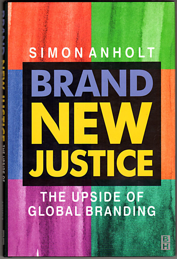 Image 0 of Brand New Justice: The Upside of Global Branding