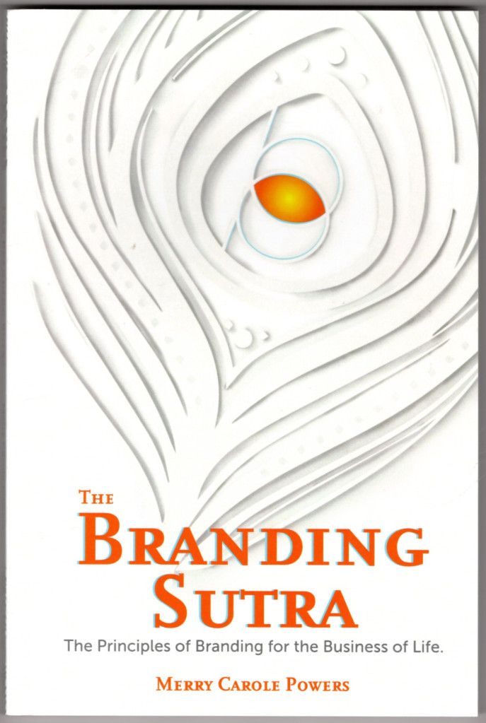 Image 0 of The Branding Sutra: The Principles of Branding for the Business of Life