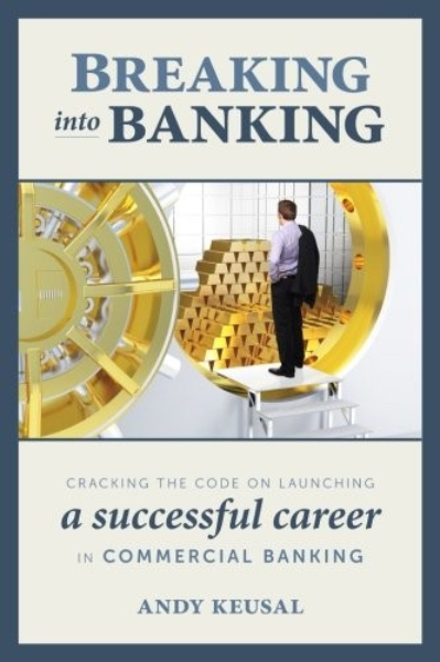 Image 0 of Breaking Into Banking: Cracking the Code on Launching a Successful Career in Com