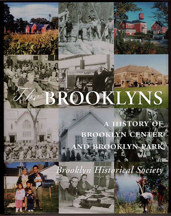 Image 0 of The Brooklyns: A history of Brooklyn Center and Brooklyn Park, Minnesota