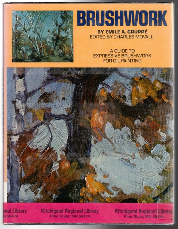 Image 0 of Brushwork: A Guide to Expressive Brushwork for Oil Painting