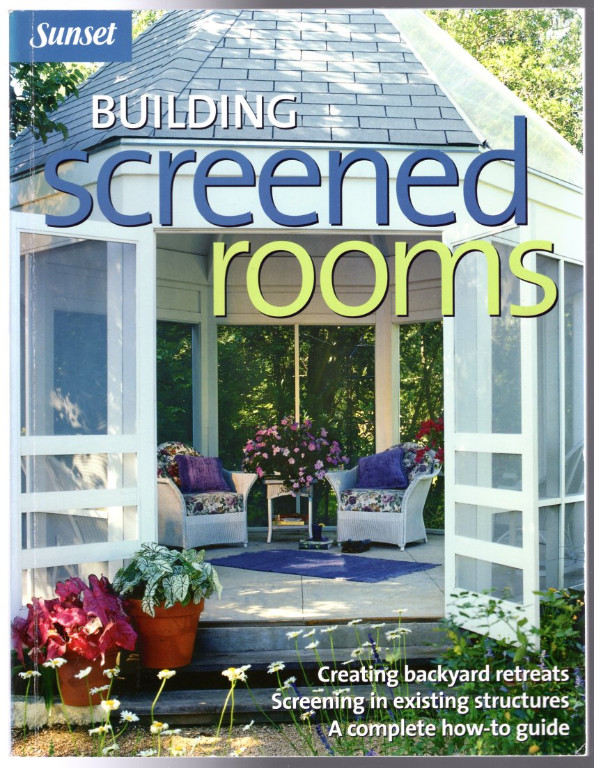 Image 0 of Building Screened Rooms: Creating Backyard Retreats, Screening in Existing Struc
