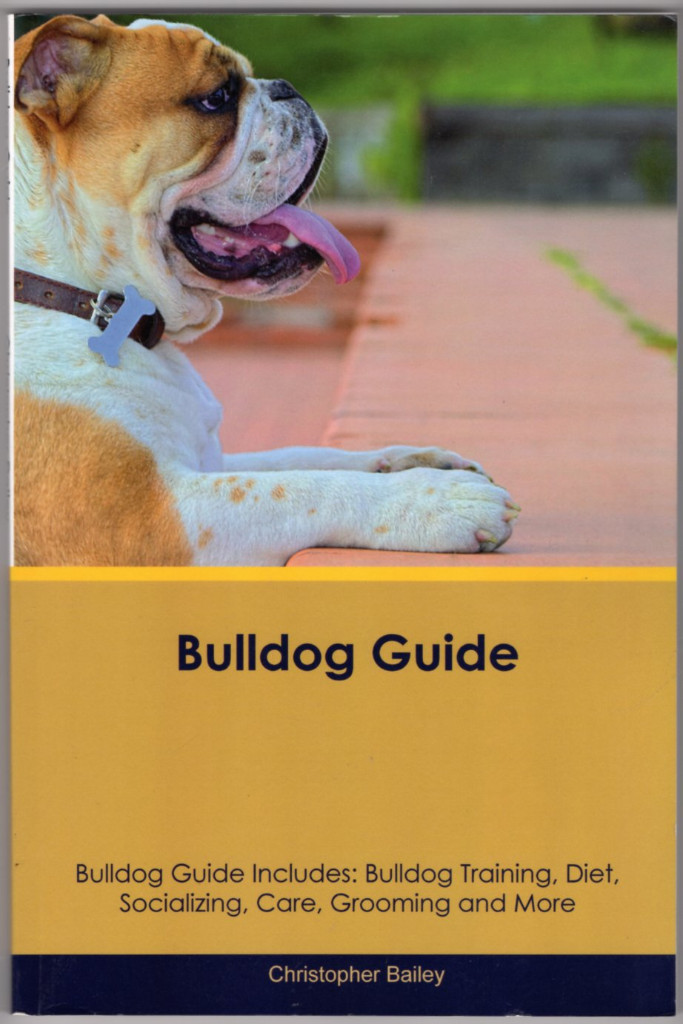 Image 0 of Bulldog Guide Bulldog Guide Includes: Bulldog Training, Diet, Socializing, Care,
