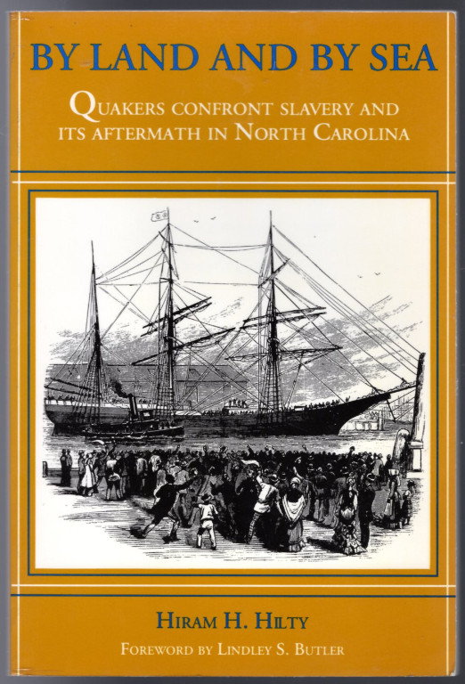 Image 0 of By Land and by Sea: Quakers Confront Slavery and Its Aftermath in North Carolina