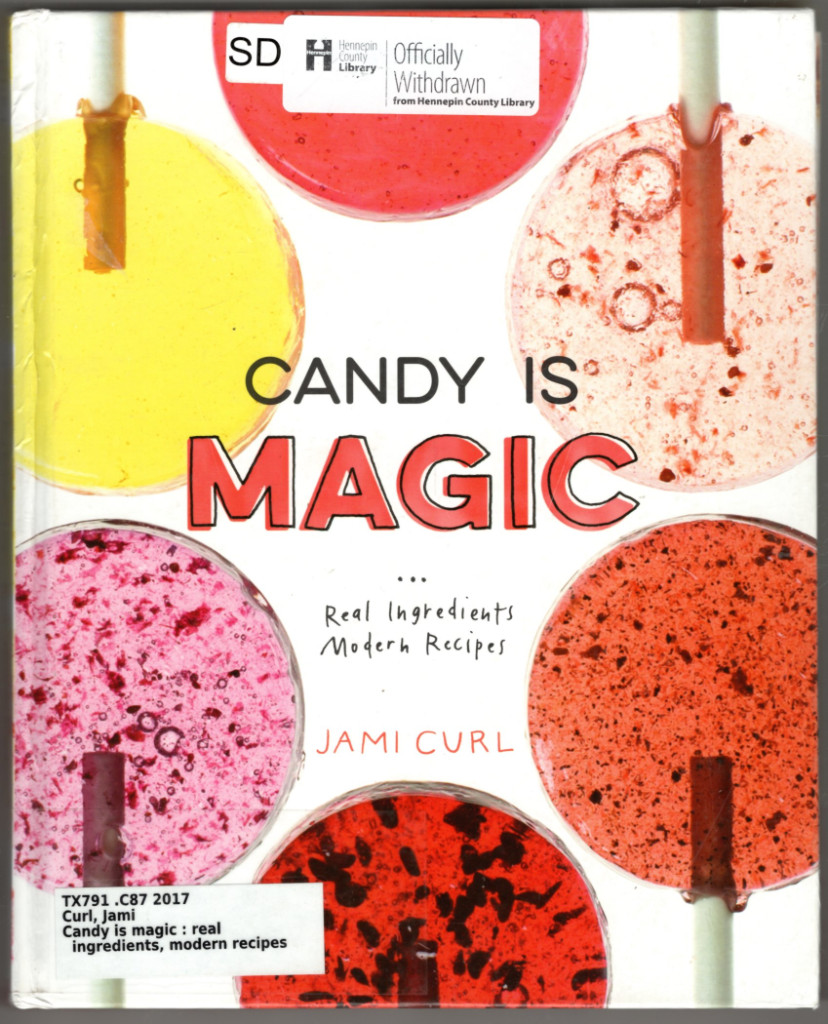 Image 0 of Candy Is Magic: Real Ingredients, Modern Recipes [A Baking Book]