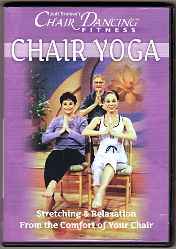 Image 0 of Chair Yoga: Stretching and Relaxation from the Comfort of Your Chair