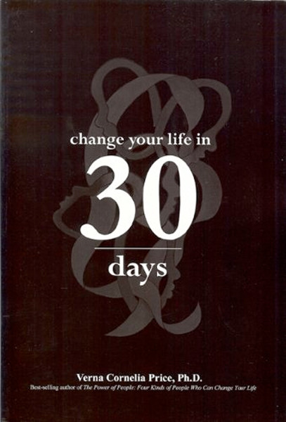 Image 0 of Change Your Life in 30 Days: A Personal Power Change Guide